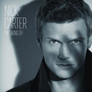 "Nick Carter ""I'm Taking Off"" Kaotic Records/Sony Music Entertainment"