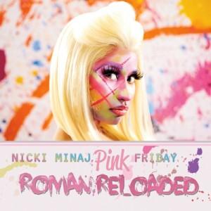 "Nicki Minaj ""Pink Friday: Roman Reloaded"" Young Money/Cash Money/Universal Republic Records"