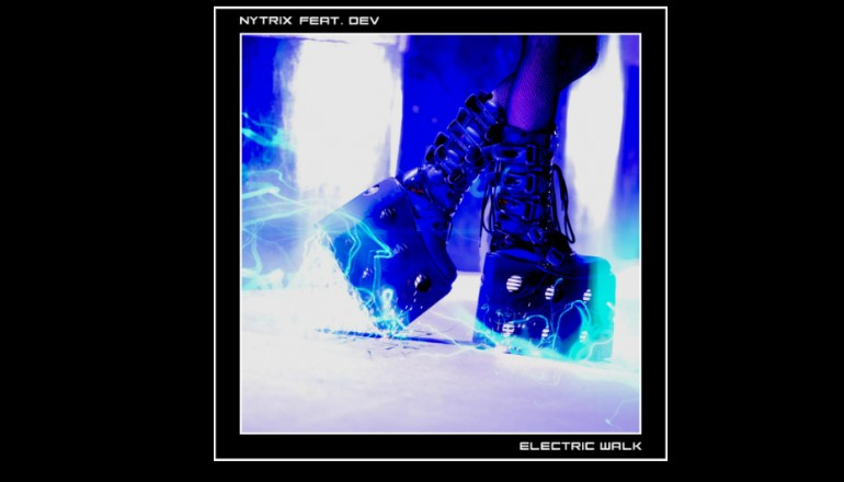 """Nitric Featuring Dev """"Electric Walk"""" From Beyond Tomorrow Records"""