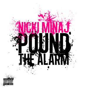"Nicki Minaj ""Pound The Alarm"" Young Money/Cash Money/Universal Republic Records"