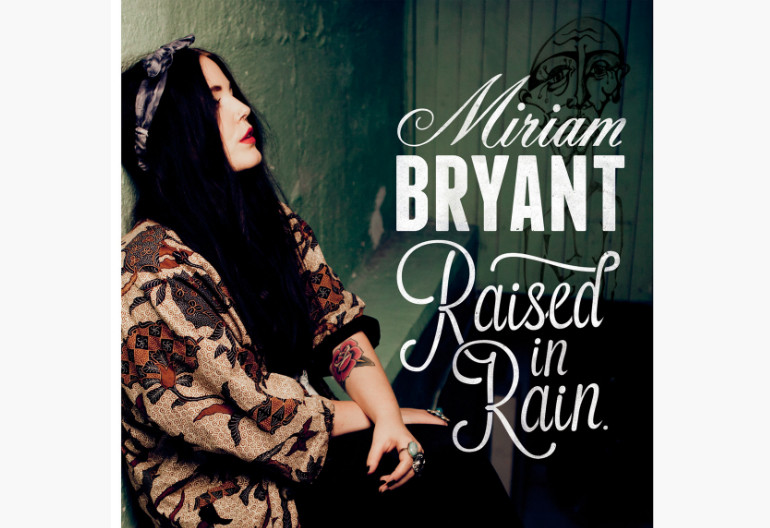 "Miriam Bryant ""Raised In Rain"" Interscope Records"