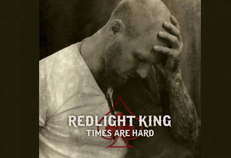 "Redlight King ""Times Are Hard"" Hollywood Records"