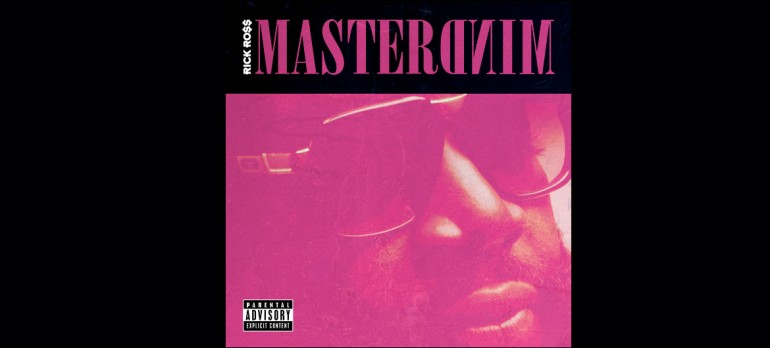 "Rick Ross ""Mastermind""Maybach Music Group/Def Jam Records/IDJMG"