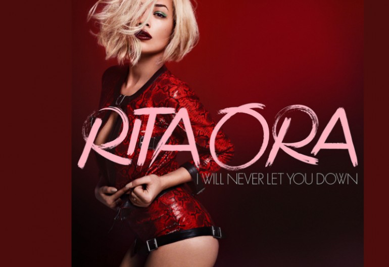"Rita Ora ""I Will Never Let You Down"" Roc Nation/Columbia Records"