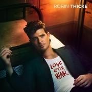 "Robin Thicke ""Love After War"" Star Trak/Interscope Records"