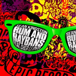 "Sean Kingston Featuring Cher Lloyd ""Rum And Raybands"" Beluga Heights/Epic Records"