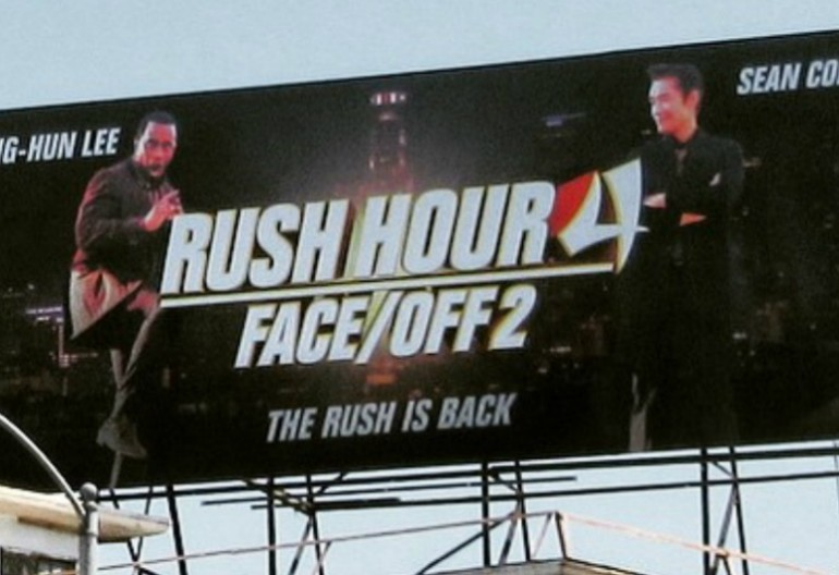 """""""Rush Hour 4/Face Off 2"""" Billboard"""