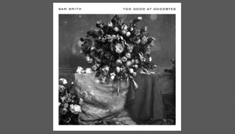 "Sam Smith ""Too Good At Goodbye"" Capitol Records"