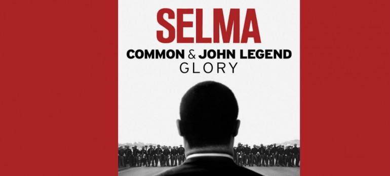 """The first track on the Selma soundtrack is """"Glory"""" by Common and John Legend."""