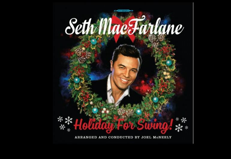 "Seth MacFarlane ""Holiday For Swing"" Republic Records"