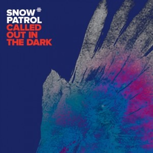 Snow Patrol CalledOut In The Dark