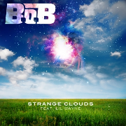 "B.O.B. Featuring Lil Wayne ""Strange Clouds"" Rebel Rock/Grand Hustle/Atlantic Records"