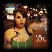 "taragirl ""The City Soul Suite"""