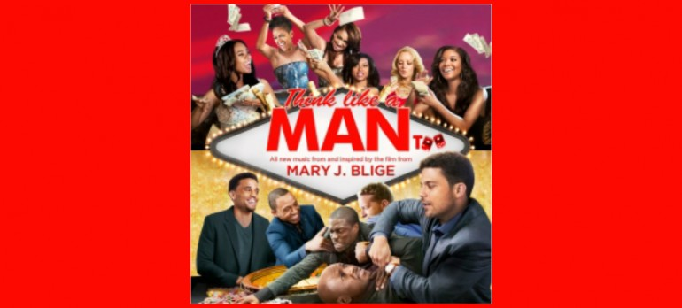 "Mary J. Blige's ""Think Like A Man Too Soundtrack Epic Records"