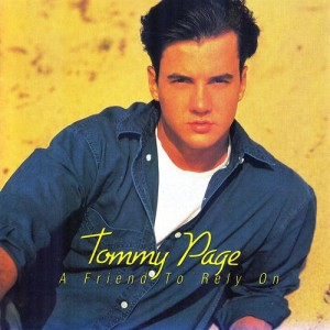 "Tommy Page ""A Friend To Rely On"" Sire/Warner Bros. Records"