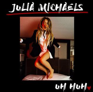 "Julia Michaels ""Uh Huh"" Republic Records"