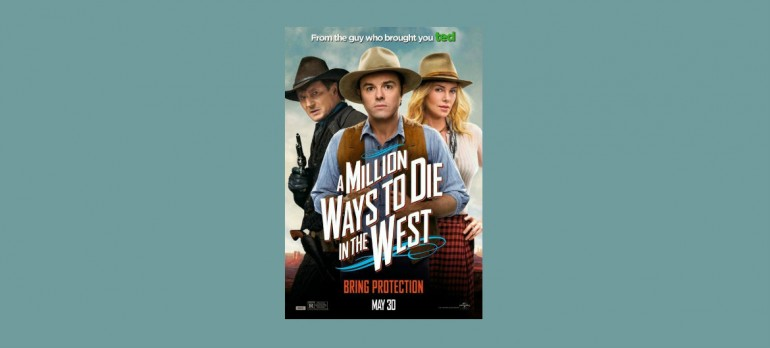 """A million Ways To Die In The West Movie Poster"" Universal Pictures"