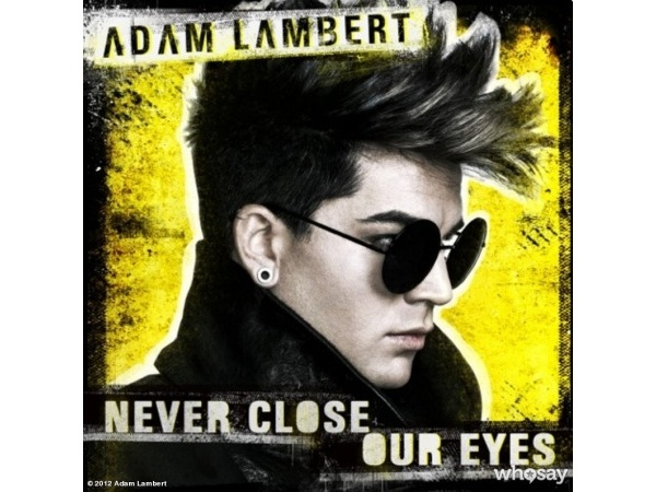 "Adam Lambert ""Never Close Our Eyes"" 19/RCA Records"