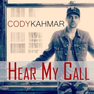 """Cody Kahmar """"Hear My Call"""""""