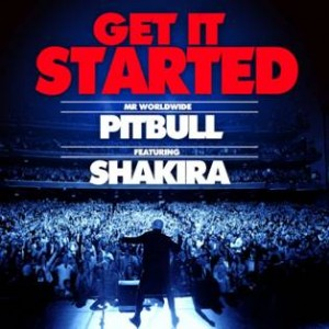 "Pitbull Featuring Shakira ""Get It Started"" Mr. 305/Polo Grounds/J./RCA Records"