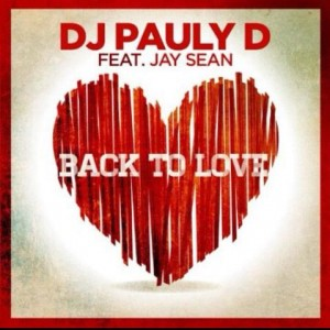 "Pauly D Featuring Jay Sean ""Back To Love"" Note Records"