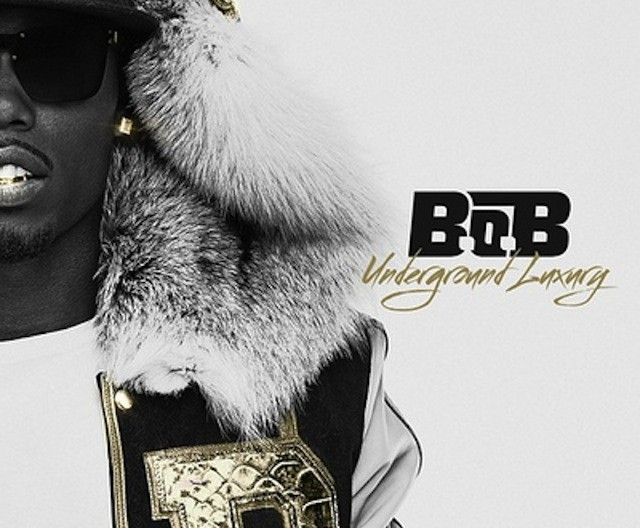 "B.O.B. ""Underground Luxury"" Rebel Rock/Grand Hustle/Atlantic Records"