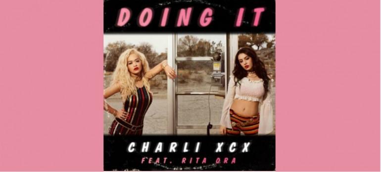 "Charli XCX Featuring Rita Ora ""Doing It"" Neon Gold/Asylum/Atlantic Records"