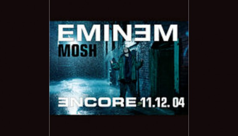 "Eminem ""Mosh"" Shady/Aftermath/Interscope Records"