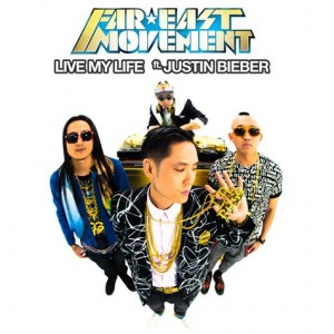 "Far East Movement Featuring Justin Bieber ""Live My Life"" Cherrytree/Interscope Records"
