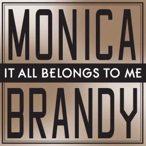 """Monica And Brandy """"It All Belongs To Me"""" RCA Records"""