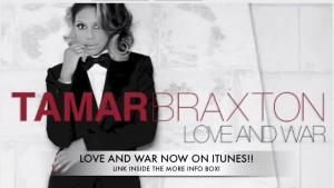 "Tamar Braxton ""Love And War"" Streamline/Interscope Records"