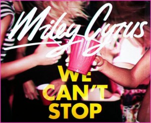 "Miley Cyrus ""We Can't Stop"" RCA Records"