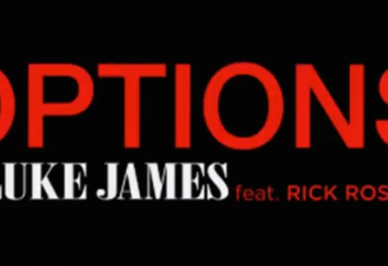 "Luke James Featuring Rick Ross ""Options"" Island Records"