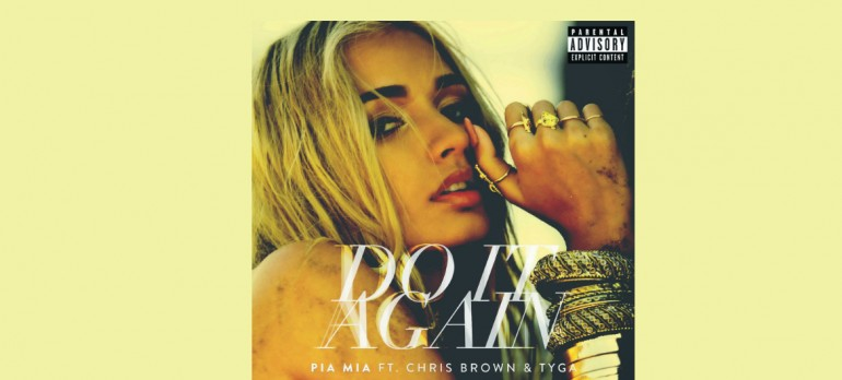 """Pia Mia Featuring Chris Brown And Tyga """"Do It Again"""" Wolfpack/Interscope Records"""