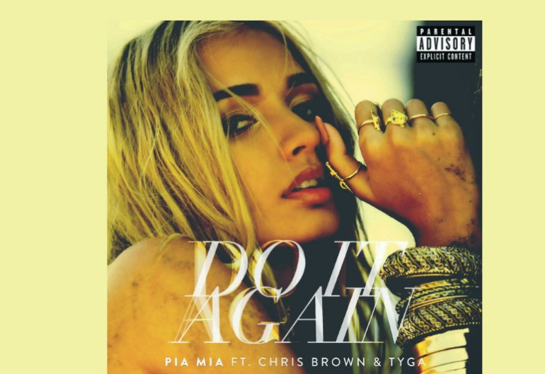 "Pia Mia Featuring Chris Brown And Tyga ""Do It Again"" Wolfpack/Interscope Records"