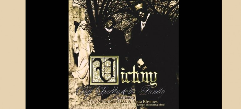 """Puff Daddy And The Family Featuring The Notorious B.I.G. And Busta Rhymes """"Victory"""" Bad Boy/Arista Records"""