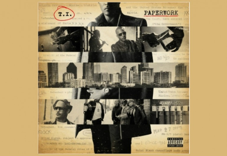 "T.I. ""Paperwork"" Grand Hustle/Columbia Records"