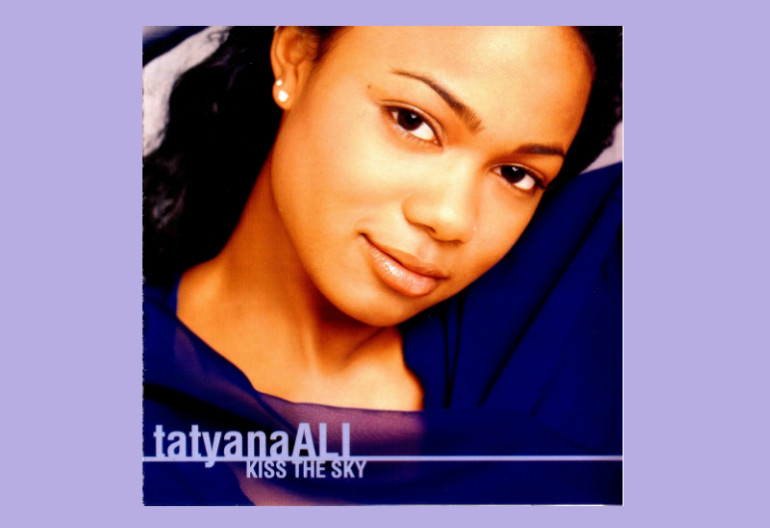 "Tatyana Ali ""Kiss The Sky"" MJJ Music/Work Records/SME"