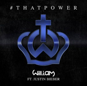 """Will.I.Am Featuring Justin BIeber """"#ThatPower"""" From """"#WillPower"""" Will I Am Music Group/Interscope Records"""