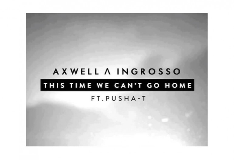 """Axwell/\Ingrosso """"This Time"""" featuring Pusha T Refuse/Axton/Def Jam Recordings"""