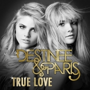 "Destinee & Paris ""True Love"" Streamline/Interscope Records"