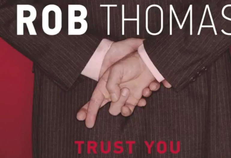 "Rob Thomas ""Trust You"" Emblem/Atlantic Records"